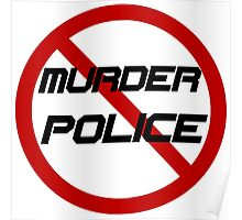 STOP MURDER POLICE Poster