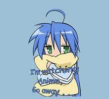 lucky star konata izumi i'm watching anime go away anime manga shirt Unisex T-Shirt