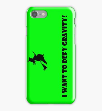 I Want To Defy Gravity iPhone Case/Skin