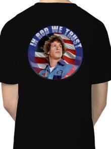 IN ROD WE TRUST Classic T-Shirt