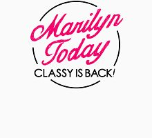 Marilyn Today, Classy Is Back! Pink Unisex T-Shirt