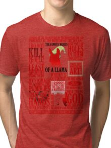 The Famous Words Of A Llama Tri-blend T-Shirt