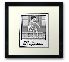 Pray for Mr. Poopybutthole - Rick & Morty Framed Print
