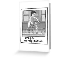 Pray for Mr. Poopybutthole - Rick & Morty Greeting Card