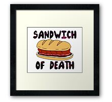 Sandwich of Death Framed Print
