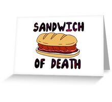 Sandwich of Death Greeting Card