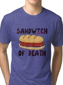 Sandwich of Death Tri-blend T-Shirt