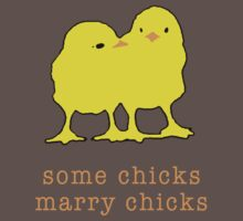 some chicks marry chicks by Jaelah