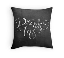 Drink Me Typography on Chalkboard Throw Pillow