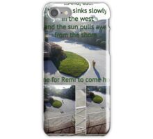 """""""Evening shadows are not new, as each weary day is through. iPhone Case/Skin"""