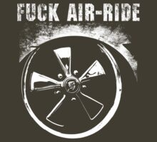 F**k air-ride by Dub-Imagery