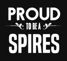 Proud to be a Spires. Show your pride if your last name or surname is Spires by mjones7778