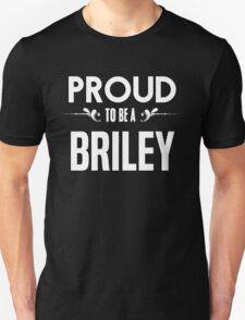 Proud to be a Briley. Show your pride if your last name or surname is Briley T-Shirt