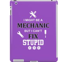 i might be a mechanic but i can't fix stupid iPad Case/Skin