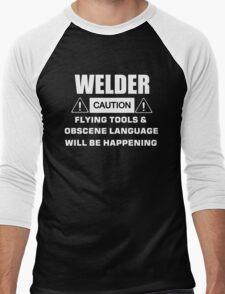 welder caution flying tools & obscene language will be happening Men's Baseball ¾ T-Shirt