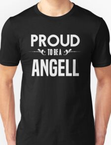Proud to be a Angell. Show your pride if your last name or surname is Angell T-Shirt