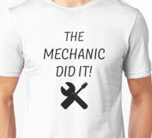 THE MECHANIC DID IT! Unisex T-Shirt