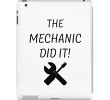 THE MECHANIC DID IT! iPad Case/Skin