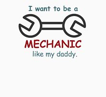 i want to be a mechanic like my daddy Unisex T-Shirt