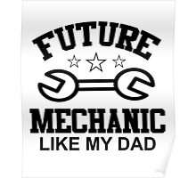 future mechanic like my dad Poster