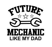 future mechanic like my dad Photographic Print