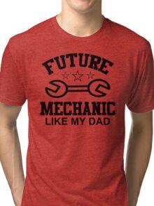 future mechanic like my dad Tri-blend T-Shirt