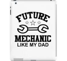 future mechanic like my dad iPad Case/Skin