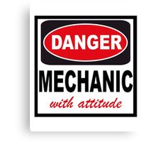 danger mechanic with attitude Canvas Print