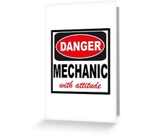 danger mechanic with attitude Greeting Card