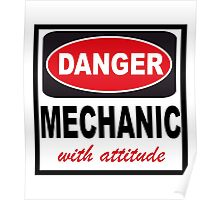danger mechanic with attitude Poster