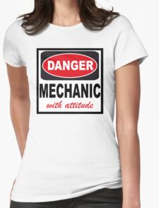 danger mechanic with attitude Womens Fitted T-Shirt