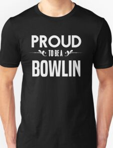 Proud to be a Bowlin. Show your pride if your last name or surname is Bowlin T-Shirt