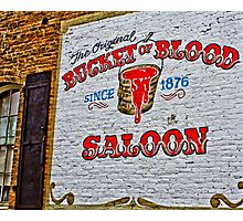 Bucket Of Blood Saloon Photographic Print
