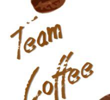 TEAM COFFEE Sticker