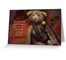 dear friends are like antiques Greeting Card