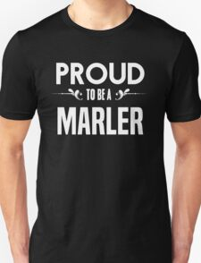 Proud to be a Marler. Show your pride if your last name or surname is Marler T-Shirt