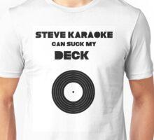 Steve Karaoke Can Suck My Deck Unisex T-Shirt