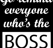 Go remind everyone who's the BOSS. Typography by mandalaole