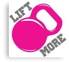 Lift More Workout Gym Exercise Canvas Print