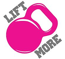 Lift More Workout Gym Exercise Photographic Print