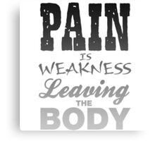 Pain Is Weakness Leaving The Body Workout Gym  Canvas Print