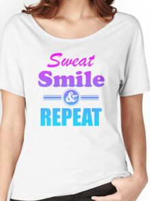 Sweat Smile And Repeat Workout Gym Exercise Women's Relaxed Fit T-Shirt
