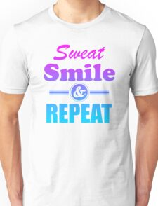 Sweat Smile And Repeat Workout Gym Exercise Unisex T-Shirt