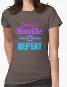 Sweat Smile And Repeat Workout Gym Exercise Womens Fitted T-Shirt