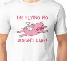 The flying pig doesn't care Unisex T-Shirt