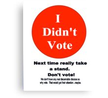 Don't Vote. Canvas Print