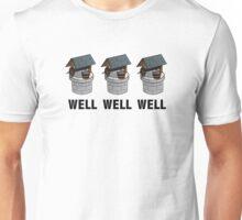 Well Well Well Unisex T-Shirt