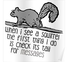 When I see a squirrel  Poster