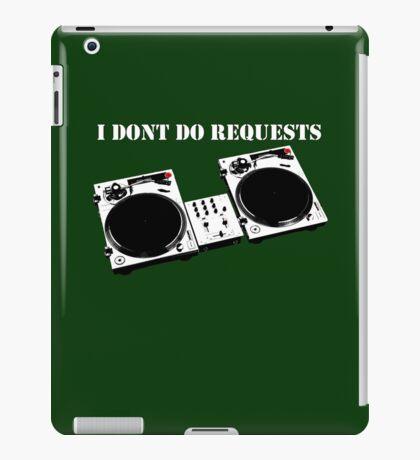No Requests 2 iPad Case/Skin