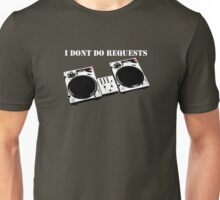 No Requests 2 Unisex T-Shirt